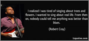 realized I was tired of singing about trees and flowers. I wanted to ...