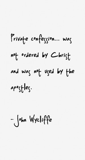 View All John Wycliffe Quotes