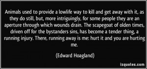 More Edward Hoagland Quotes