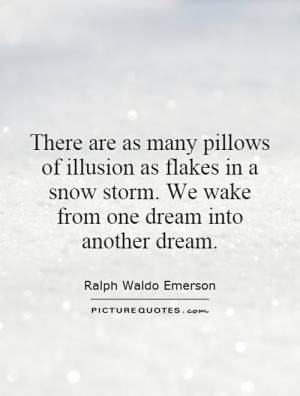 Dream Quotes Snow Quotes Illusion Quotes Ralph Waldo Emerson Quotes