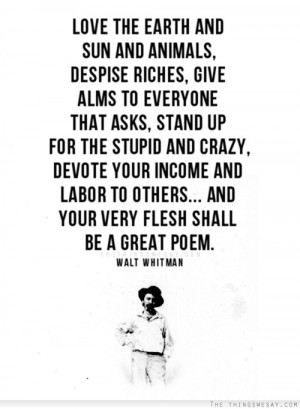 ... stand up for the stupid and crazy devote your income and labor to