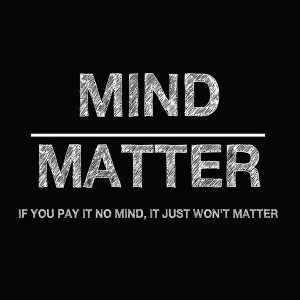 mind over matter # quotes