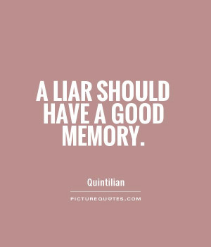 liar should have a good memory Picture Quote #1