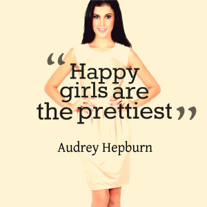 fashion quote audrey hepburn happy girls are the prettiest