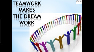 come on friends lets work as a team and make our dreams come true