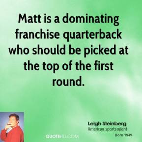Matt is a dominating franchise quarterback who should be picked at the ...