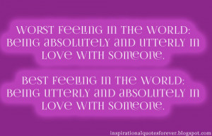 Worst feeling in the world: Being absolutely and utterly in love with ...