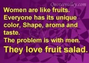 Women Are Like Fruits