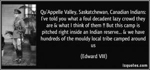 Qu'Appelle Valley, Saskatchewan, Canadian Indians: I've told you what ...