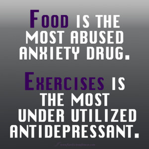 food is the most abused anxiety drug exercises is the most under ...
