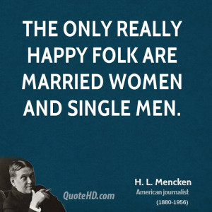 Happy Women Quotes H. l. mencken women quotes