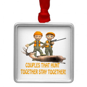 Couples That Hunt Together Stay Together Ornament