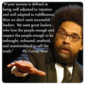 Dr. Cornel West: Thoughts, This Man, Cornell West Quotes, Politics ...
