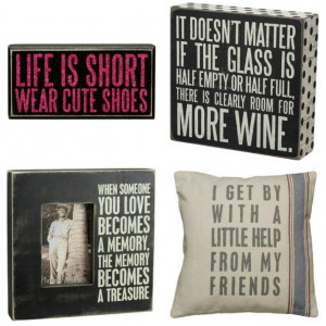 ... Box Signs, Pillows, Mugs & More from $6.49! Lots of great sayings