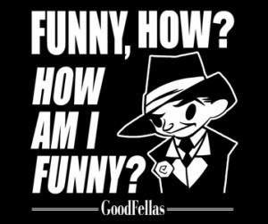 Joe Pesci Goodfellas Funny How t-shirt