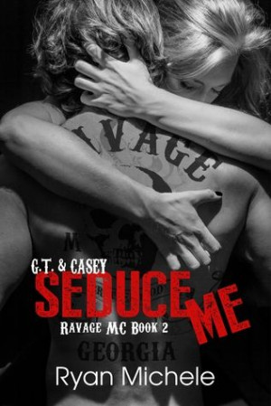 Seduce Me (Ravage MC #2) by @Ryan_Michele Wish she'd hit that publish ...