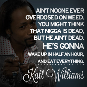 Overdosed On Weed Katt Williams Quote graphic from Instagramphics