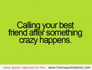 Calling your Best Friends – Funny Quotes