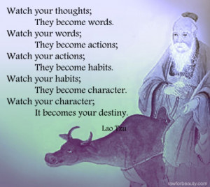 Thoughts & Destiny....Lao Tzu