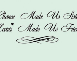 Sentimental Wall Quote Vinyl Letter ing Decal - Chance Made Us Sisters ...