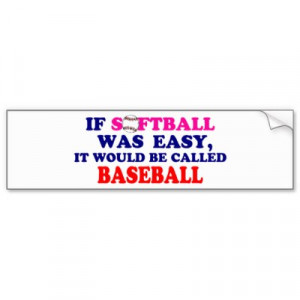 funny softball quotes when we played softball