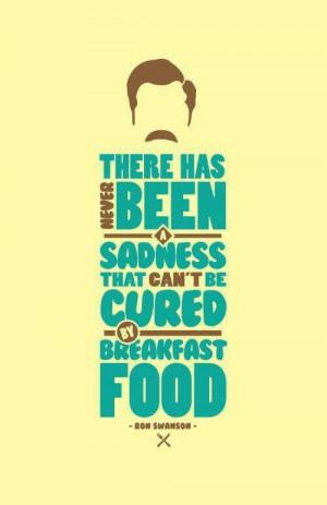 Breakfast food -Ron Swanson