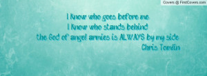 ... the god of angel armies is always by my side. chris tomlin , Pictures