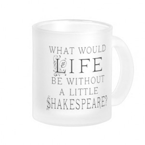 Funny Shakespeare Reading Quote Mugs
