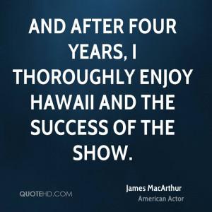 James MacArthur Success Quotes