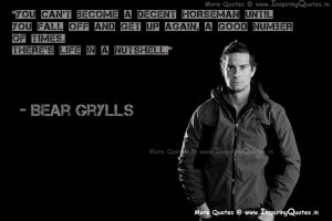 Bear Grylls Inspirational Quotes, Motivational Thoughts and Saying ...