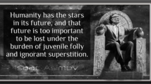 Humanity has the stars in its future, and that future is too important ...