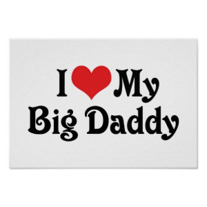 Love My Big Daddy Posters