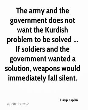 Hasip Kaplan - The army and the government does not want the Kurdish ...