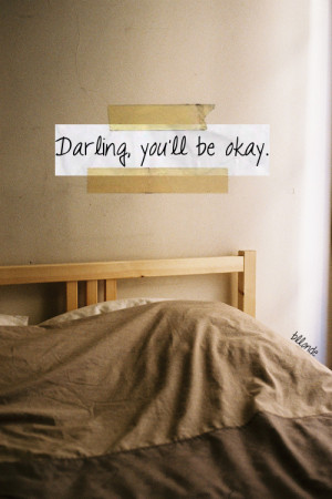 Darling, youll be okay