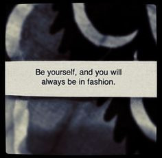 ... you ll always be in fashion fortune cookie quote more fortune cookie