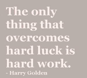 Best Motivational Quote Picture About Hard Work by Harry Golden -Only ...