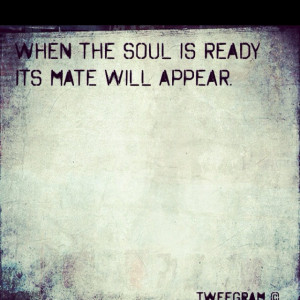 ... Life, Inspiration, Soul Mates Sayings, Soulmates, Living, Love Quotes