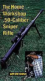 Home Workshop .50 Caliber Sniper Rifle