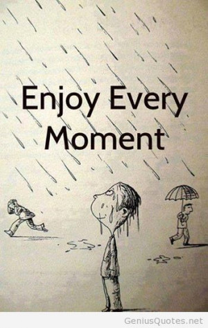 Funny enjoy every moment in life