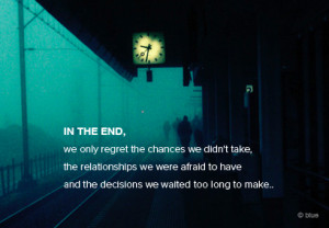 In The End We Only Regret…