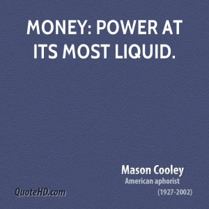 mason-cooley-money-quotes-money-power-at-its-most.jpg