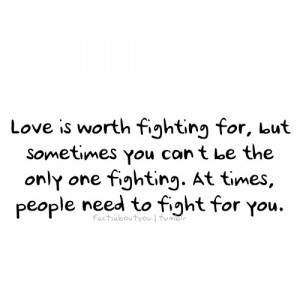 Love is worth fighting for quote