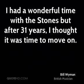 Bill Wyman - I had a wonderful time with the Stones but after 31 years ...