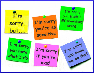 Fake apologies invalidate your feelings, make excuses, or imply that ...