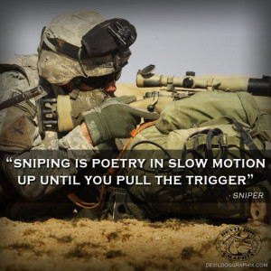 Great quote for all the snipers out there making that slow motion ...