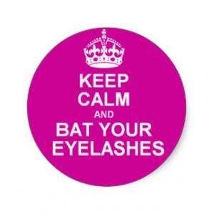 Keep Calm Bat Your Eyelashes Stickers