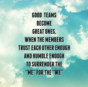 teamwork, positiveness, humbleness