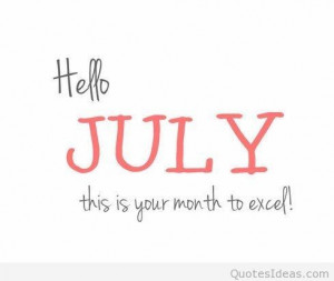 Hello july best month of the year
