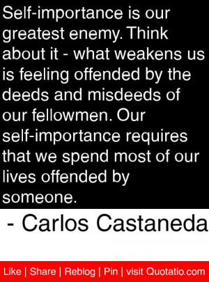 ... our lives offended by someone. - Carlos Castaneda #quotes #quotations