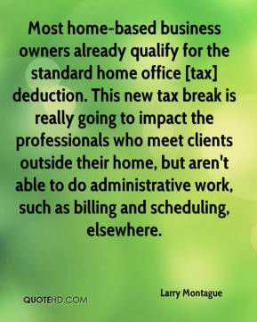 for the standard home office [tax] deduction. This new tax break ...